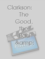 Clarkson The Good the Bad & the Ugly