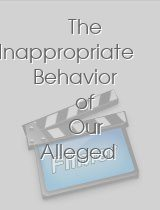 The Inappropriate Behavior of Our Alleged Loved Ones