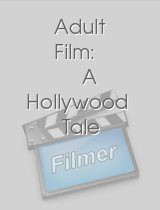Adult Film: A Hollywood Tale