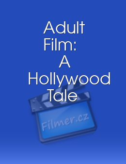 Adult Film A Hollywood Tale