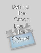 Behind the Green Door, the Sequel