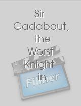 Sir Gadabout, the Worst Knight in the Land