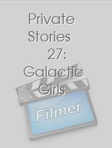 Private Stories 27 Galactic Girls