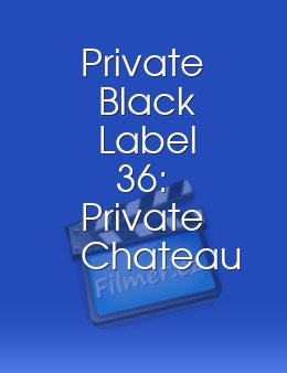 Private Black Label 36 Private Chateau The Struggle for Power