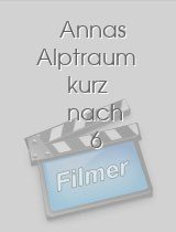 Annas Alptraum kurz nach 6 download