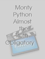 Monty Python Almost the Truth Obligatory Making of Special