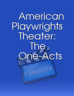 American Playwrights Theater: The One-Acts