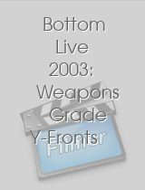 Bottom Live 2003 Weapons Grade Y-Fronts Tour