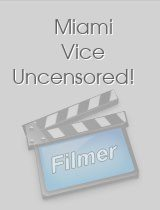 Miami Vice Uncensored!