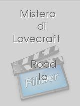 Mistero di Lovecraft Road to L. Il