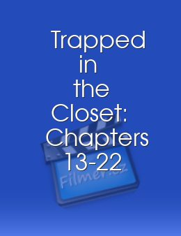Trapped in the Closet Chapters 13-22