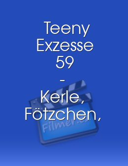Teeny Exzesse 59 - Kerle, Fötzchen, Sensationen download