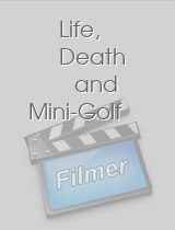 Life, Death and Mini-Golf