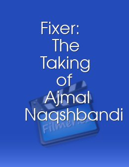 Fixer The Taking of Ajmal Naqshbandi