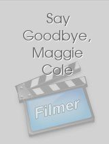 Say Goodbye, Maggie Cole