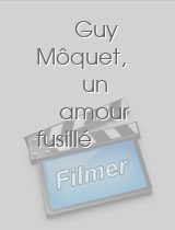 Guy Môquet, un amour fusillé