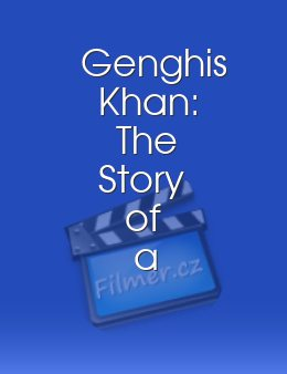 Genghis Khan The Story of a Lifetime