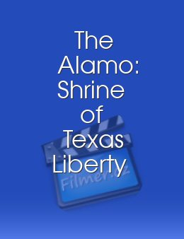 The Alamo: Shrine of Texas Liberty
