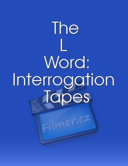 The L Word Interrogation Tapes