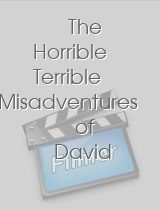 The Horrible Terrible Misadventures of David Atkins