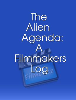 The Alien Agenda A Filmmakers Log