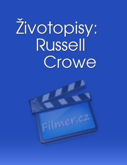 Životopisy: Russell Crowe download