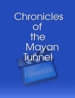 Chronicles of the Mayan Tunnel