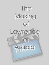 The Making of Lawrence of Arabia