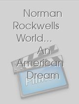 Norman Rockwells World... An American Dream