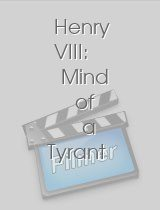 Henry VIII: Mind of a Tyrant