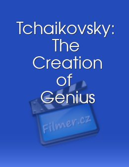 Tchaikovsky The Creation of Genius