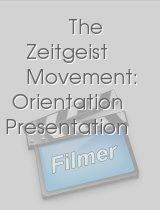 Zeitgeist Movement: Orientation …