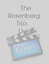The Rosenberg Trio: Live