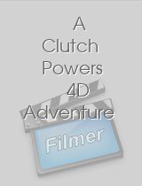 Clutch Powers 4D Adventure, A
