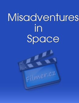 Misadventures in Space
