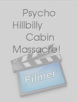 Psycho Hillbilly Cabin Massacre!