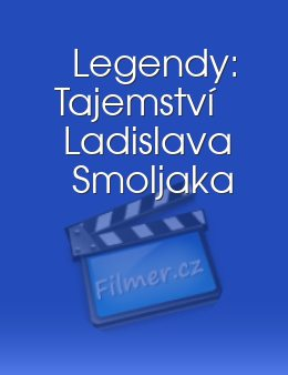 Legendy: Tajemství Ladislava Smoljaka download