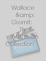 Wallace & Gromit The Aardman Collection