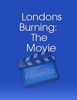Londons Burning: The Movie
