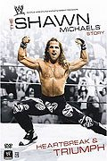 The Shawn Michaels Story Heartbreak and Triumph