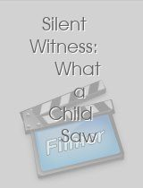 Silent Witness: What a Child Saw