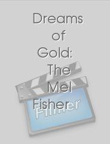 Dreams of Gold The Mel Fisher Story