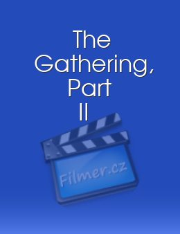 The Gathering Part II