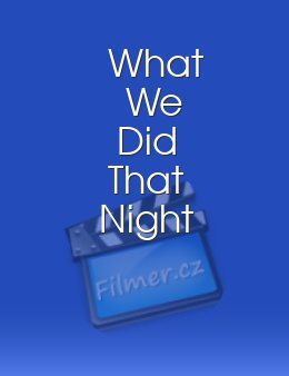 What We Did That Night download