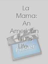 La Mama: An American Nuns Life in a Mexican Prison download