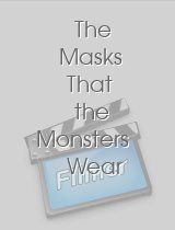 The Masks That the Monsters Wear