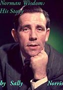 Norman Wisdom: His Story