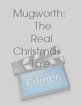 Mugworth The Real Christmas Tale