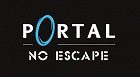Portal No Escape
