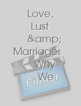 Love, Lust & Marriage: Why We Stray and Why We Stay